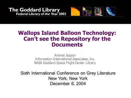 Wallops Island Balloon Technology: Can't see the Repository for the Documents Andrea Japzon Information International Associates, Inc. NASA Goddard Space.