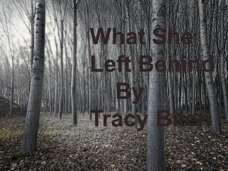What She Left Behind By Tracy Bilen.