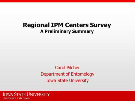 Regional IPM Centers Survey A Preliminary Summary Carol Pilcher Department of Entomology Iowa State University.