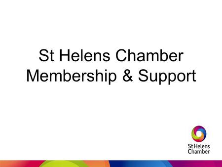 St Helens Chamber Membership & Support. Chamber HR and H&S 24/7 HR / H&S Advice Lines manned by qualified Advisors and an online library with over 300.
