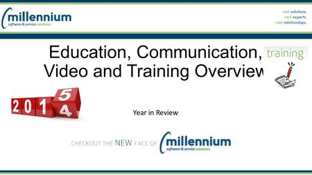 Education, Communication, Video and Training Overview Year in Review.