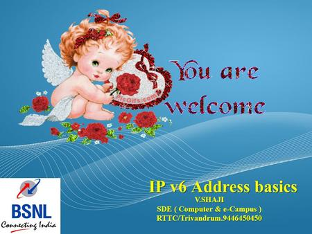 IP v6 Address basics V.SHAJI SDE ( Computer & e-Campus ) RTTC/Trivandrum.9446450450.