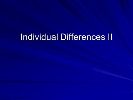 Individual Differences II. Application to Organizations Need for Achievement Need for Affiliation Need for Power.