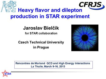 Jaroslav Bielčík for STAR collaboration Czech Technical University in Prague Rencontres de Moriond QCD and High Energy Interactions La Thuile, March 9-16,