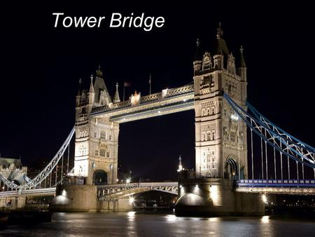 Tower Bridge. Tower Bridge is a suspension bridge in London, over the River Thames. It is close to the Tower of London, which gives it its name. It has.