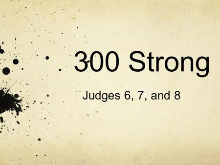 300 Strong Judges 6, 7, and 8.