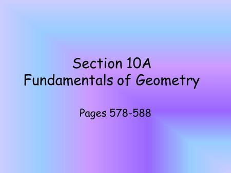 Section 10A Fundamentals of Geometry