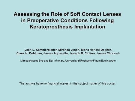 Assessing the Role of Soft Contact Lenses in Preoperative Conditions Following Keratoprosthesis Implantation The authors have no financial interest in.
