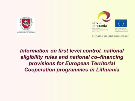 Information on first level control, national eligibility rules and national co–financing provisions for European Territorial Cooperation programmes in.