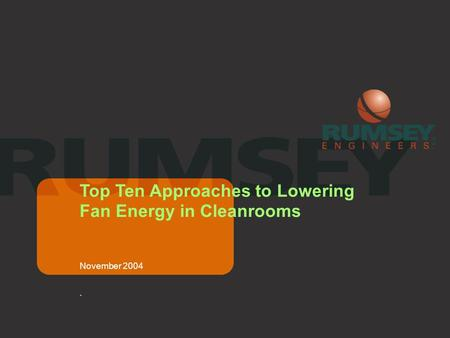 November 2004. Top Ten Approaches to Lowering Fan Energy in Cleanrooms.