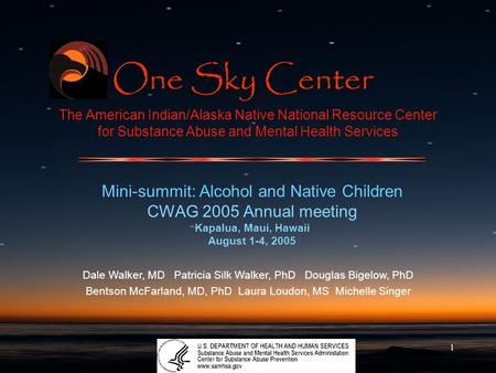 1 The American Indian/Alaska Native National Resource Center for Substance Abuse and Mental Health Services Mini-summit: Alcohol and Native Children CWAG.