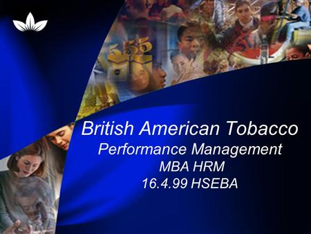 British American Tobacco Performance Management MBA HRM 16.4.99 HSEBA.