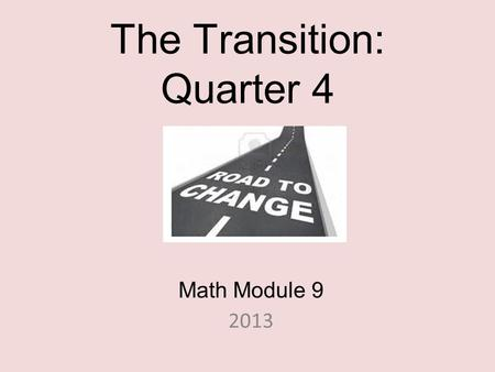 The Transition: Quarter 4 Math Module 9 2013. Represent 5/7 using your math tool.