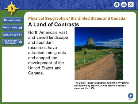 Physical Geography of the United States and Canada: A Land of Contrasts North America's vast and varied landscape and abundant resources have attracted.