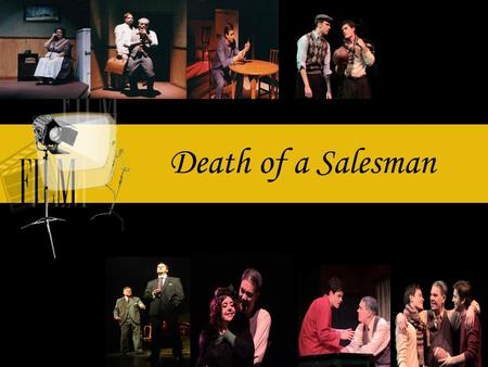 Death of a Salesman. Chart for all the characters concerned Willy The father; the salesman The collapse of the characters' dreams Biff The son Aspects.