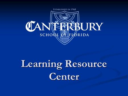 Learning Resource Center. Our mission The Learning Resource centers on both the Knowlton and Hough campuses were established in 2006 to meet the need.