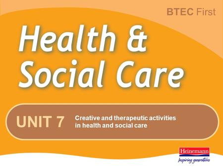 BTEC First UNIT 7 Creative and therapeutic activities in health and social care.