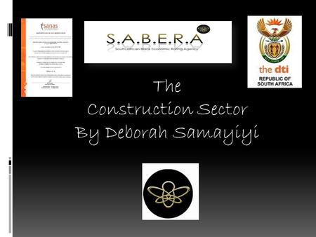 The Construction Sector By Deborah Samayiyi. The construction sector code is broken down into 2 sub elements namely  Contractors  Built environment.