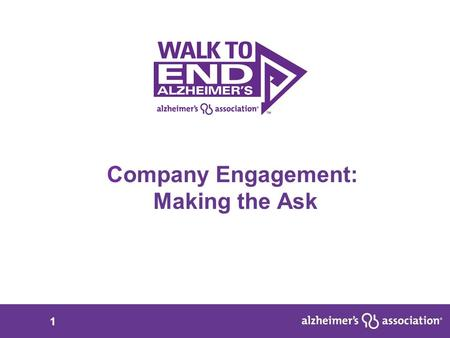 1 Company Engagement: Making the Ask. 2 Objectives Attendees will: Identify the company contact to discuss Walk opportunities with and build this as part.