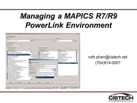 (704)814-0007 Managing a MAPICS R7/R9 PowerLink Environment.