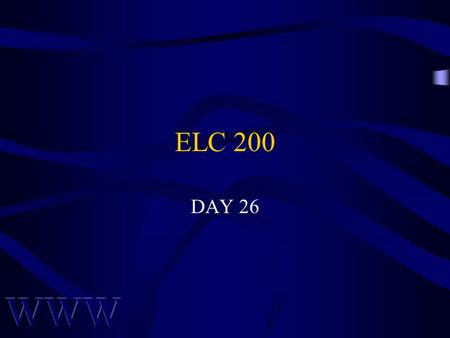 ELC 200 DAY 26. Awad –Electronic Commerce 2/e © 2004 Pearson Prentice Hall 2 Agenda Quiz 4 (last) will be April 30 Chap 13, 14, & 15 Assignment 8 on next.