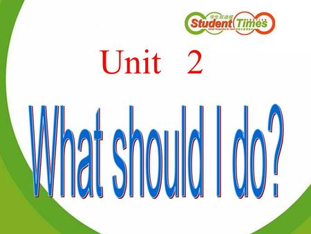 Unit 2. You look worried. What's the matter? I often feel very tired. What should I do?