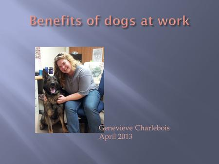 Genevieve Charlebois April 2013. Issues to be addressed:  Low Morale  Uncooperative atmosphere  Us v. Them mentality.