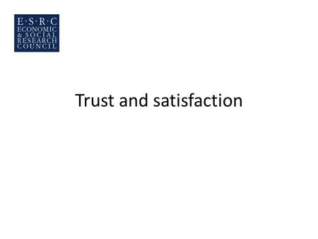 Trust and satisfaction. The key questions How committed are minorities to British political norms? How satisfied are minorities with the way British democracy.