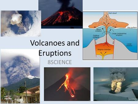 8SCIENCE Volcanoes and Eruptions. Review Where do volcanoes form? – Plate boundaries How do volcanoes form? – Heat and pressure from inside the Earth.