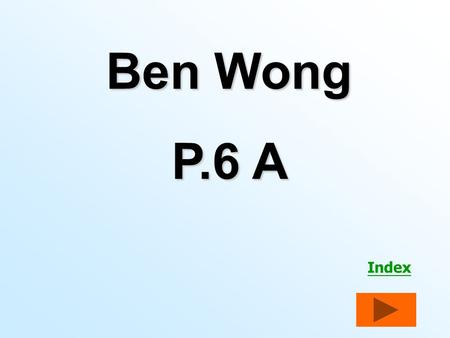 Index Ben Wong P.6 A Index Author: Val Biro The publisher: O U P.