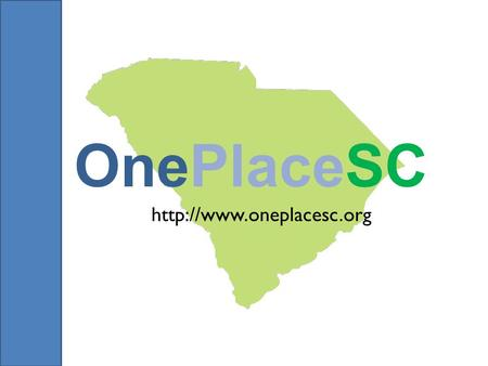 OnePlaceSC  What is OnePlaceSC? SC ETV's K-12 Education Web Portal ◦ETV's Collaborative web resources StreamlineSC ITV and.