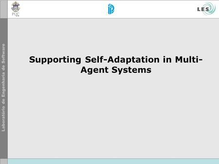 Supporting Self-Adaptation in Multi- Agent Systems.
