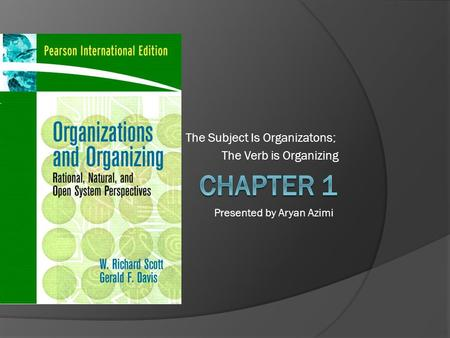 The Subject Is Organizatons; The Verb is Organizing