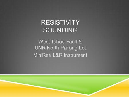 RESISTIVITY SOUNDING West Tahoe Fault & UNR North Parking Lot MiniRes L&R Instrument.