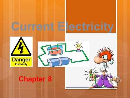 Current Electricity Chapter 8. 8.1 Electric Potential Energy  Energy is the ability to do work.  Kinetic energy is energy a moving object has because.