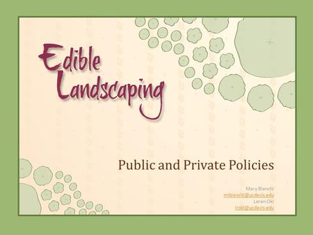 Public and Private Policies Mary Bianchi Loren Oki