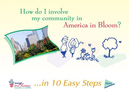 explore www.AmericaInBloom.org for complete information about the program.
