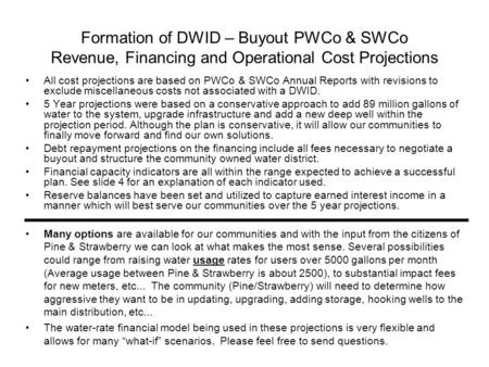 Formation of DWID – Buyout PWCo & SWCo Revenue, Financing and Operational Cost Projections All cost projections are based on PWCo & SWCo Annual Reports.
