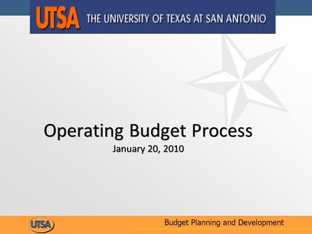 Operating Budget Process January 20, 2010 Budget Planning and Development.