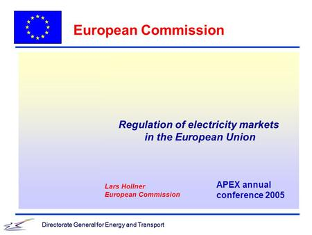 Directorate General for Energy and Transport European Commission Directorate General for Energy and Transport Regulation of electricity markets in the.