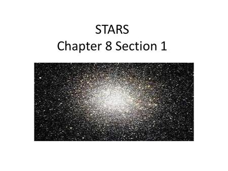 STARS Chapter 8 Section 1. What we will talk about today What color tells us about the temperature of a star How we can identify what a star is made of.