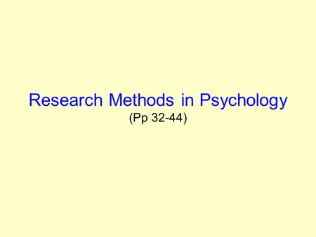Research Methods in Psychology (Pp 32-44)