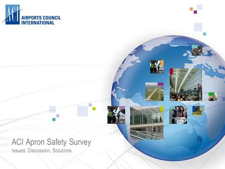 ACI Apron Safety Survey Issues, Discussion, Solutions.