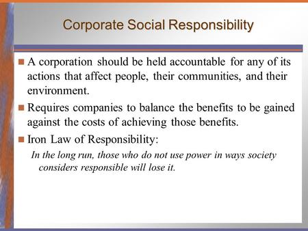 should a business be held socially Corporate social responsibility, including the triple bottom line, developing a  culture of responsible  others believe that a business should be held  accountable.
