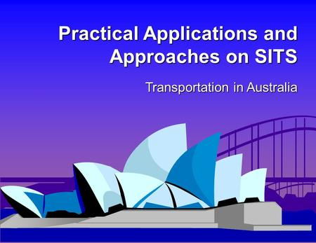 1 Practical Applications and Approaches on SITS Transportation in Australia.