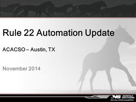 Rule 22 Automation Update ACACSO – Austin, TX November 2014.