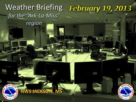 "Weather Briefing for the ""Ark-La-Miss"" region NWS JACKSON, MS."