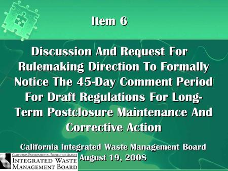 California Integrated Waste Management Board August 19, 2008 Item 6 Discussion And Request For Rulemaking Direction To Formally Notice The 45-Day Comment.