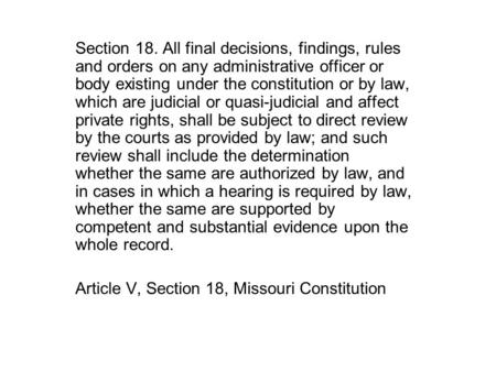 Section 18. All final decisions, findings, rules and orders on any administrative officer or body existing under the constitution or by law, which are.