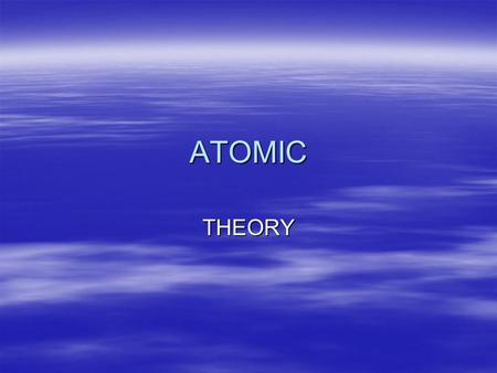 ATOMIC THEORY. Defining the Atom  An atom is the smallest particle of an element that retains its identity in a reaction.  The basic building blocks.